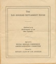 The Los Angeles Settlement House : dedicated to the Americanization of our alien population