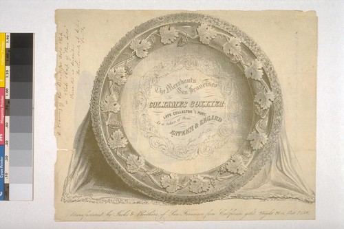 [Collier Plate inscribed]: The Merchants of San Francisco to Col. James Collier Late Collector of the Port as a token of their Esteem & Regard Jan. 15th, 1851. [Below]: Manufactured by Jacks & Brothers of San Francisco from California Gold. Weight 28 oz. Cost $1500