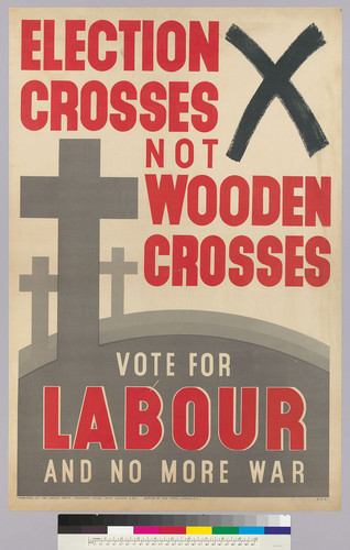 Election crosses not wooden crosses: Vote for Labour and No more war