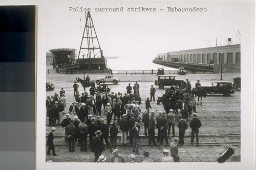 Police surround strikers - Embarcadero