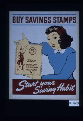 Buy Savings Stamps. ... Start your saving habit