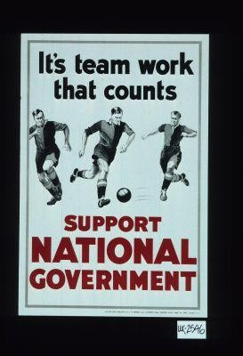 It's team work that counts. Support National government