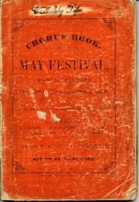 Chorus book : May Festival, San Francisco, Mechanics' Paviolion, San Francisco, May 28th, 29th and 30th, 1878 / Sumner W. Bugbee, manager