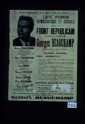Elections legislatives du 2 janvier 1956 (6e secteur). Liste d'Union democratique et sociale pour un Front republicain presentee par l'U.D.S.R. Georges Beauchamp, secretaire general adjoint de l'U.D.S.R