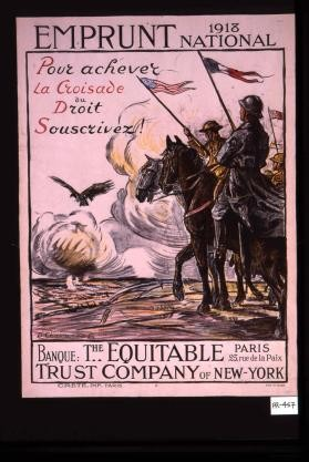 Emprunt national, 1918. Pour achever la croisade du droit, souscrivez ! Banque : The Equitable Trust Company of New-York, Paris, 23 rue de la Paix