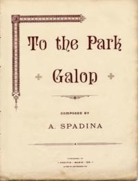 To the park galop / composed by A. Spadina