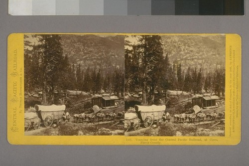 Teaming from the Central Pacific Railroad, at Cisco, Placer County.--Photographer: Thomas Houseworth--Photographer's number: 1261--Place of Publication: San Francisco.--Publisher: Thomas Houseworth / Copyright by Lawrence & Houseworth, 1866.--Photographer's series: Central Pacific Railroad