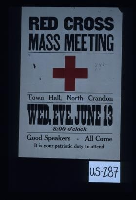 Red Cross mass meeting. Town Hall, North Crandon. Wed. Eve., June 13, 8:00 o'clock. Good speakers - all come. It is your patriotic duty to attend