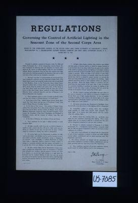 Regulations governing the control of artificial lighting in the seacoast zone of the Second Corps Area. Issued by the Commanding General of the Second Corps Area under authority of paragraph 3, public proclamation no. 1, headquarters Eastern Defense Command ... dated May 16, 1942