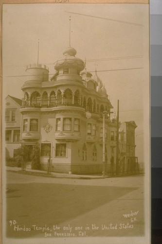 2963 - Webster St. bet. Union & Filbert Sts. 1921. Hindoo [Hindu] Temple, the only one in the United States, San Francisco, Cal. Weidner [photographer]