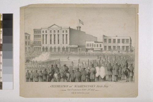 Celebration of Washington's Birth Day. San Francisco, Feb 23rd 1852