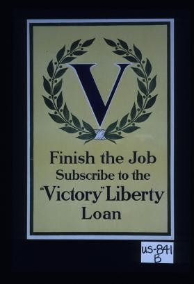 Finish the job. Subscribe to Victory Liberty Loan