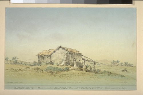 Mission-ruins: The dilapidated guardhouse at the Sta. Barbara Mission. View towards the bay. Supplementary drawings of 1873