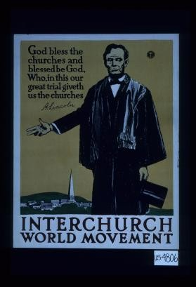 God bless the churches and blessed be God, who, in this our great trial giveth the churches. A. Lincoln