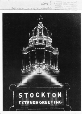 Courthouses - Stockton: San Joaquin Co. Courthouse dome, Main St. and San Joaquin St., illuminated at night, for Native Sons of the Golden West celebration