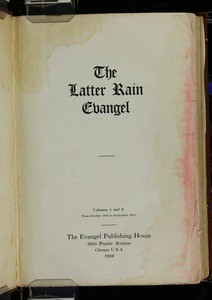 The latter rain evangel, vol. 1, nos. 1-12, Oct. 1908 - Sept. 1909