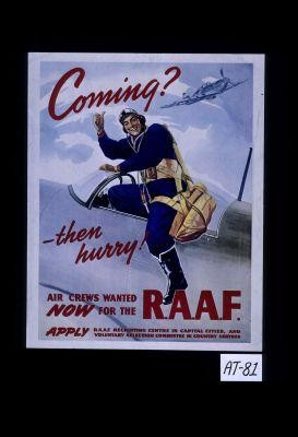 Coming? then hurry! Air crews wanted now for the R.A.A.F
