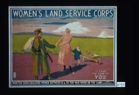 Wanted 5,000 educated women between 18 & 35 for war work on the land