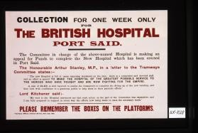 Collection for one week only, The British Hospital, Port Said ... Please remember the boxes on the platforms