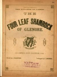 The four leaf shamrock of Glenore :bsong and chorus / words by J. McGovern ; arranged by F. Lochner