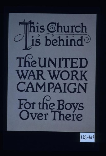 This church is behind the United War Work Campaign for the boys over there