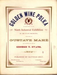 Golden wine : polka / composed by Geo. T. Evans