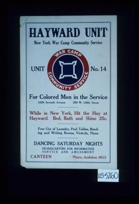 Hayward Unit, New York War Camp Community Service, Unit No. 14. For colored men in the service ... headquarters for information, service and amusement