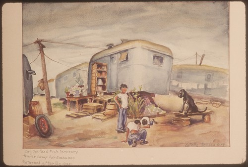 Cal seafood fish cannery; trailer camp for evacuees; returned after the war