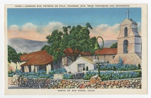 1078A: Mission San Antonio de Pala, Founded 1816, Near Oceanside and Escondido, North of San Diego, Calif
