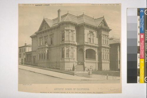 "Residence of Mr. Eugene Meyer, N. E. Cor. Pine and Gough Streets, San Francisco, Artotype No. 69, with ""S. F. News Letter,"" May 5th, 1888"