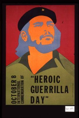 "October 8, International Commemoration of ""Heroic Guerrilla Day."""