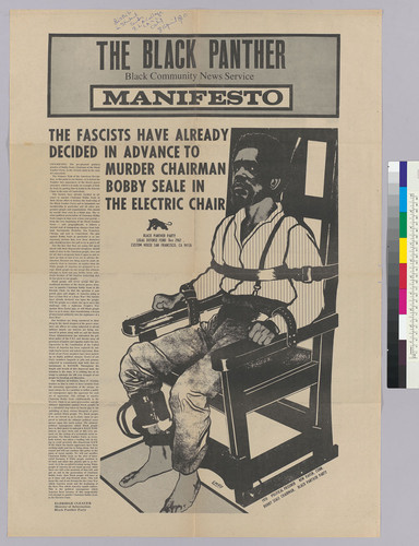 The Black Panther Manifesto : the fascists have already decided in advance to murder Chairman Bobby Seale in the electric chair