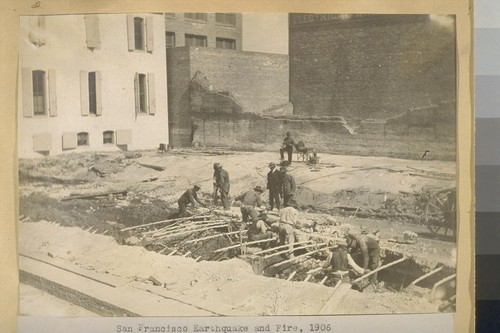 San Francisco Earthquake and Fire, 1906. Removing basement floors bulged by the earthquake