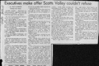 Executives make offer Scotts Valley couldn't refuse