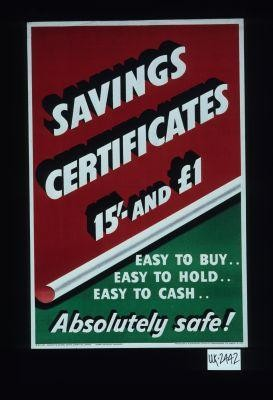 Savings certificates ... easy to buy, easy to hold, easy to cash. Absolutely safe