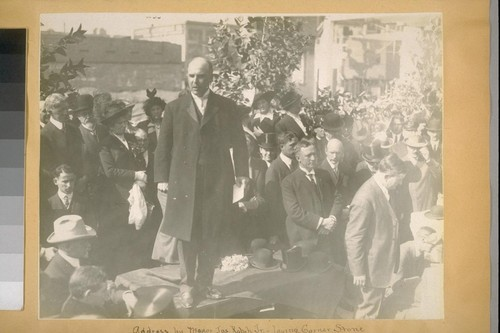 Address by Mayor Jas. [i.e. James] Rolph, Jr., laying corner stone, City Hall. Oct. 25th, 1913