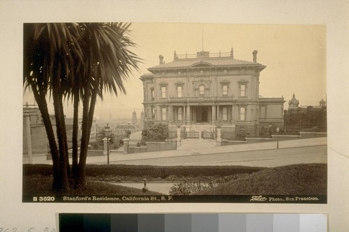 Stanford's Residence, California St[reet], S. F. [San Francisco]