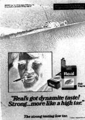 Real's got dynamite taste! Strong. . .more like a high tar