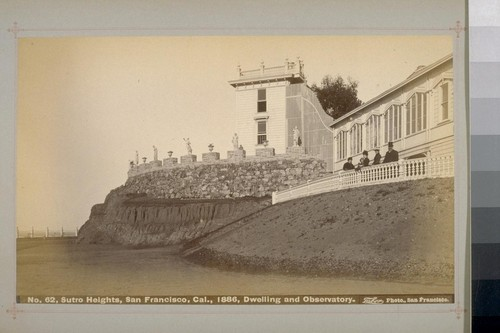 No. 62 - Sutro Heights, San Francisco, Cal., 1886, Dwelling and Observatory