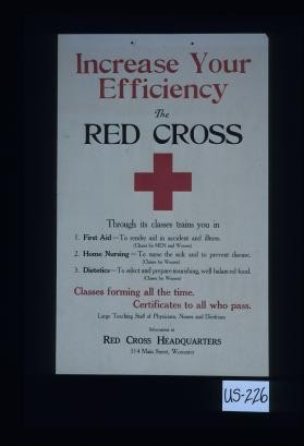 Increase your efficiency ... The Red Cross ... through its classes trains you ... Information at Red Cross headquarters