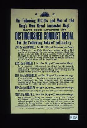 The following N.C.O.'s and men of the King's Own Royal Lancaster Regt. have been awarded the Distinguished Conduct Medal for the following acts of gallantry: 7941. Serjeant Howard, E