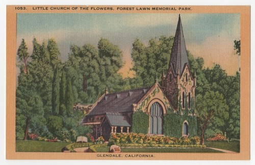 1053. Little Church of the Flowers, Forest Lawn Memorial Park