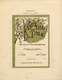 Kisses tell the tale : or, The love of the marionettes : ballad / words by H.J.W. Dam ; music by Joseph D. Redding, op. 27