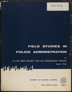 Field studies in police administration: theory and practice, 1965-03