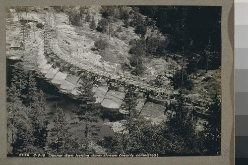 Eleanor Dam looking down stream (nearly completed) 8-9-18 [August 9, 1918]