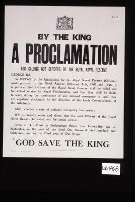 By the King. A proclamation for calling our officers of the Royal Naval Reserve ... God save the King
