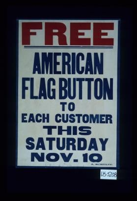 Free American flag button to each customer this Saturday, Nov. 10