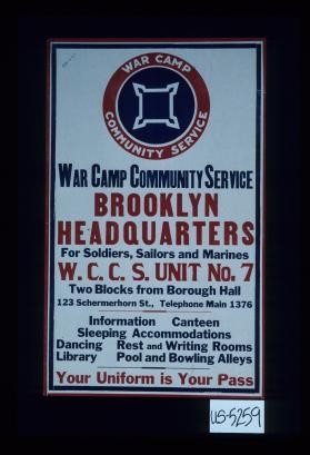 Brooklyn Headquarters ... Unit No. 7 ... information, canteen, sleeping accommodations ... Your uniform is your pass