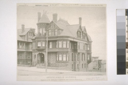 "Residence of Mr. Edward W. Hopkins, 2100 California Street, S. F., Artotype No. 8, with ""S. F. News Letter,"" May 7th, 1887"