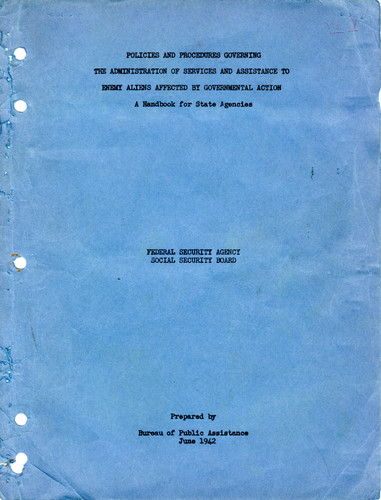 """Policies and Procedures Governing the Administration of Services and Assistance to Enemy Aliens Affected by Governmental Action: A Handbook for State Agencies"